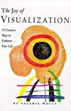 The Joy of Visualization, Valerie Wells, 0877017654