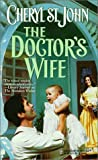 The Doctor's Wife, Cheryl St. John, 0373290810