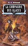 La Compagnie des Glaces, Intégrale 5 :  Le Gouffre aux Garous - Le Dirigeable sacrilège - Liensun - Les Eboueurs de la vie éternelle par Arnaud