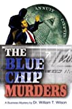 The Blue Chip Murders, William Wilson, 0595662366