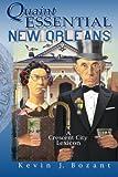 Quaint Essential New Orleans, Kevin Bozant, 146995110X