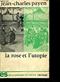 img - for La Rose et l'utopie: Revolution sexuelle et communisme nostalgique chez Jean de Meung (Critique ; 2) (French Edition) book / textbook / text book