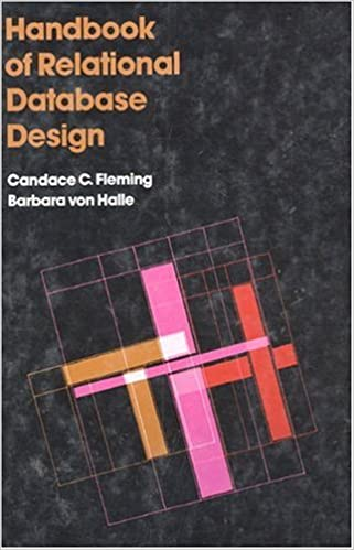 Handbook Of Relational Database Design Candace C Fleming Barbara