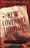 New Covenant Theology : Description Definition Defense, Wells, Tom and Zaspel, Fred, 1928965113