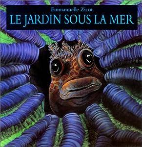 """Afficher """"Le jardin sous la mer"""""""