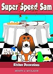 Kitchen Decorations (Super Speed Sam Book 3)