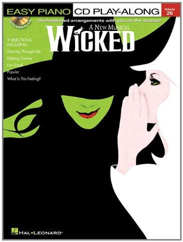 Wicked Piano Book (Wicked - Easy Piano CD Play-Along Vol. 26 Bk/CD)