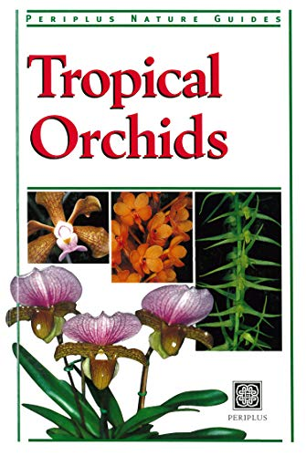 Tropical Orchids of Southeast Asia (Periplus Nature Guides)