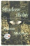 Shadow Baby, Alison McGhee, 0312423772