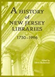 img - for A History of New Jersey Libraries, 1750-1996 book / textbook / text book