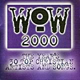 Wow 2000: The Year's 30 Top Christian Artists and Songs