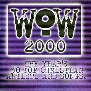 Wow 2000: The Year's 30 Top Christian Artists and Songs by Wow Gospel Hits