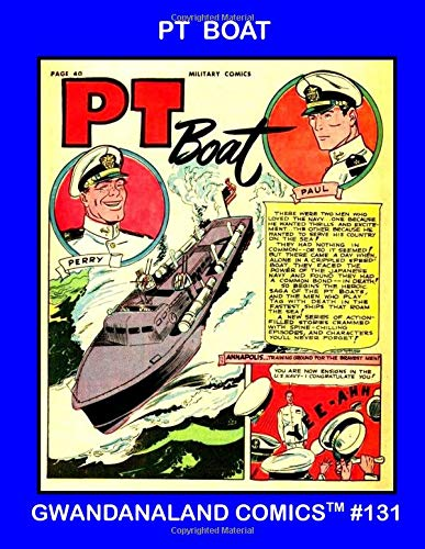 Read Online PT Boat: Gwandanaland Comics #131 - The Complete Series From Military/Modern Comics - The Only Complete Collection in Print! ebook