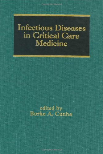 Infectious Diseases in Critical Care Medicine (Infectious Disease and Therapy)