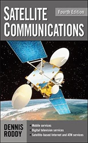 satellite communications fourth edition professional engineering rh amazon com Dennis Roddy Corbett Martha Rial
