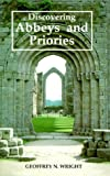 Abbeys and Priories, Geoffrey N. Wright, 0747802459