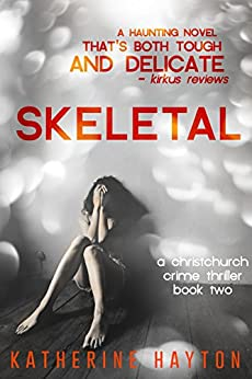 Skeletal (A Christchurch Crime Thriller Book 2) by [Hayton, Katherine]