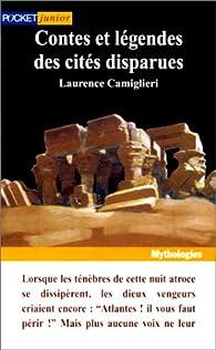 Contes et légendes des cités disparues par Laurence Camiglieri