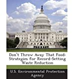By Unknown [ [ Don't Throw Away That Food: Strategies for Record-Setting Waste Reduction ] ] Jan-2013[ Paperback ]