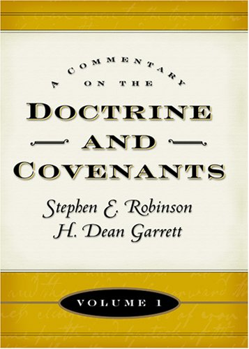 A Commentary on the Doctrine and Covenants, Volume 1