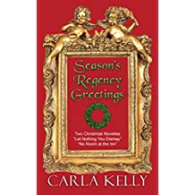 Season's Regency Greetings: Two Christmas Novellas