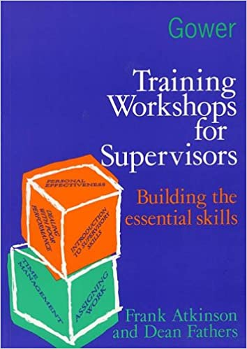 Training Workshops for Supervisors Building the Essential Skills