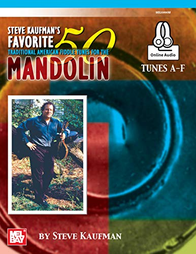Steve Kaufman's Favorite 50 Mandolin, Tunes A-F : Traditional American Fiddle - Traditional Fiddle American Publications
