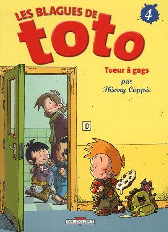 Les Blagues de Toto, Tome 4 : Tueur à gags Album – 7 juin 2006 Thierry Coppée Delcourt 2756001465 379782756001463