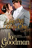 Let Me Be The One (The Compass Club Series, Book 1)