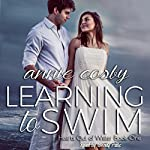 Learning to Swim : Hearts Out of Water, Volume 1 | Annie Cosby