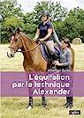 L'Equitation par la Methode Alexander Nouvelle Édition par Veronique