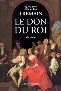 Le don du roi, Tremain, Rose