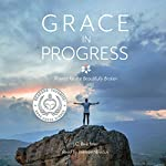 Grace in Progress: Prayers for the Beautifully Broken | J. C. Beichner