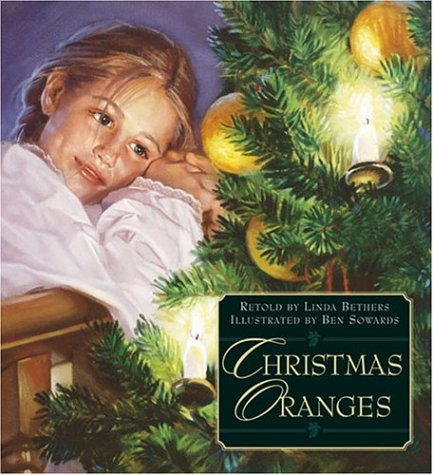 Christmas Oranges: Linda Bethers, Ben Sowards: 9781591560982 ...