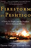 Firestorm at Peshtigo: A Town, Its People, and the Deadliest Fire in American History by Denise Gess front cover