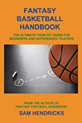"""Fantasy Basketball Handbook: The Ultimate """"How-To"""" Guide For Beginner and Experienced Players Kindle Edition"""