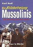 Die Blitzbefreiung Mussolinis: Mit Skorzeny am Gran Sasso