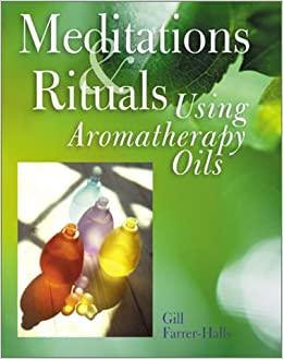 Book Meditations & Rituals Using Aromatherapy Oils