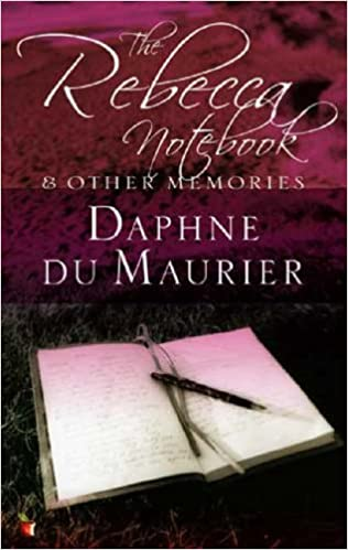 The Rebecca Notebook: and other memories (Virago Modern Classics):  Amazon.co.uk: Du Maurier, Daphne: 9781844080908: Books