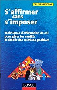S'affirmer sans s'imposer par Gilles Prod'homme