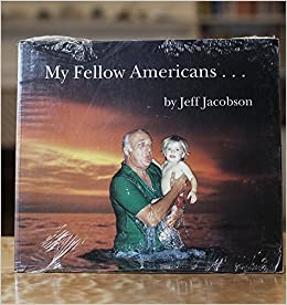 My Fellow Americans... by Jeff Jacobson (1991-10-06)