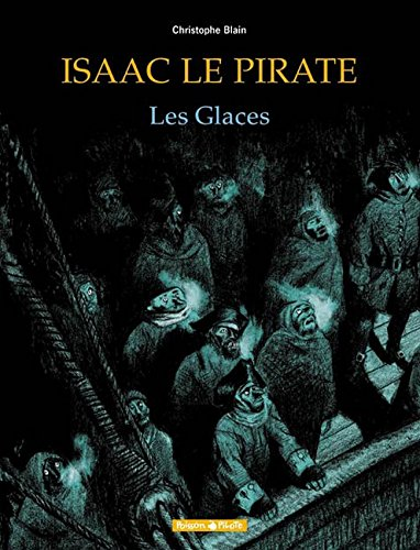 Isaac le Pirate, tome 2 : Les Glaces Album – 3 juin 2005 Christophe Blain Dargaud 2205051652 TL2205051652