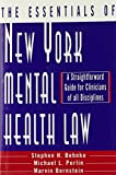 img - for The Essentials of New York Mental Health Law: A Straightforward Guide for Clinicians of All Disciplines (Norton Professional Books) by Stephen H. Behnke Ph.D. (2004-04-17) book / textbook / text book