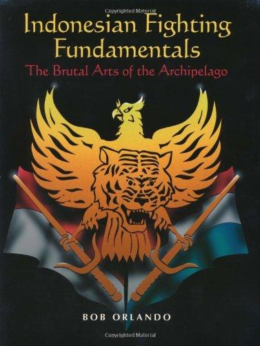Indonesian Fighting Fundamentals: The Brutal Arts Of The Archipelago (Sport Shop Orlando)
