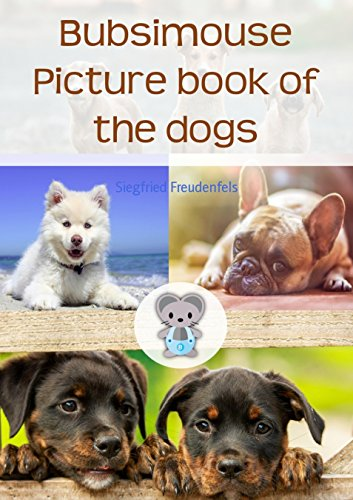 Bubsimouse Picture book of the dogs: Dog book for kids