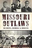 img - for Missouri Outlaws: Bandits, Rebels & Rogues (True Crime) book / textbook / text book
