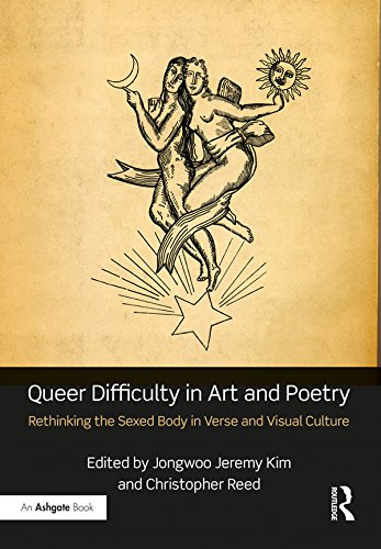 Queer Difficulty in Art and Poetry: Rethinking the Sexed Body in Verse and Visual Culture por Christopher Reed