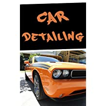 Car Detailing: A Beginners Guide To Detailing A Car