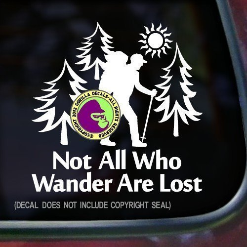 NOT ALL WHO WANDER ARE LOST Hiker Vinyl Decal Sticker A