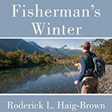 Fisherman's Winter Audiobook by Roderick L. Haig-Brown Narrated by John McLain